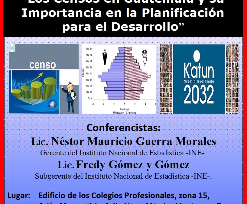 """PRESENTACIÓN CONFERENCIA: """"LOS CENSOS EN GUATEMALA Y SU IMPORTANCIA EN LA PLANIFICACIÓN PARA EL DESARROLLO"""""""