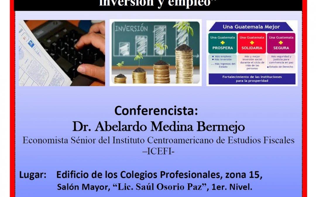 """""""INCENTIVOS FISCALES EN GUATEMALA: ¿COMO TRANSITAR DE PRIVILEGIOS A POLÍTICAS EFECTIVAS DE INVERSIÓN Y EMPLEO?"""""""